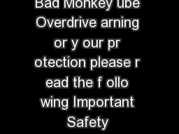 Owners Manual Bad Monkey ube Overdrive arning or y our pr otection please r ead the f ollo wing Important Safety Instructions