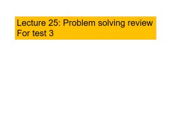 Lecture 25: Problem solving review PowerPoint PPT Presentation