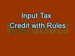 Input Tax Credit with Rules