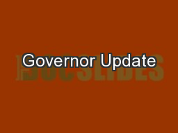 Governor Update PowerPoint PPT Presentation