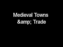 Medieval Towns & Trade