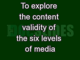 To explore the content validity of the six levels of media