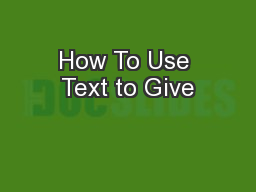 How To Use Text to Give