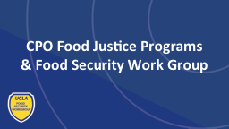 CPO Food Justice Programs & Food Security Work Group