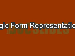 Logic Form Representations