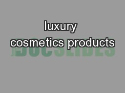 luxury cosmetics products PowerPoint PPT Presentation