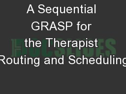 A Sequential GRASP for the Therapist Routing and Scheduling