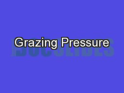 Grazing Pressure PowerPoint PPT Presentation