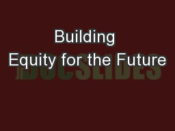 Building Equity for the Future