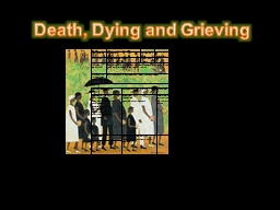 Death, Dying and Grieving