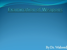 Examination of Weapons PowerPoint PPT Presentation