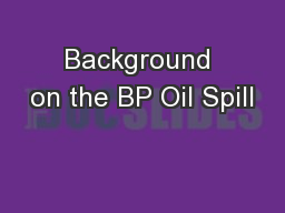 Background on the BP Oil Spill