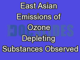 East Asian Emissions of Ozone Depleting Substances Observed
