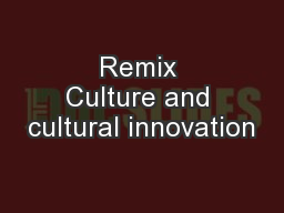 Remix Culture and cultural innovation