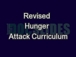 Revised Hunger Attack Curriculum