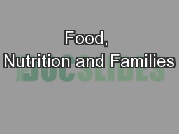 Food, Nutrition and Families