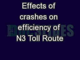 Effects of crashes on efficiency of N3 Toll Route PowerPoint PPT Presentation