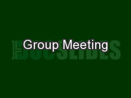 Group Meeting PowerPoint PPT Presentation