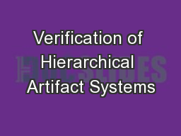 Verification of Hierarchical Artifact Systems PowerPoint PPT Presentation