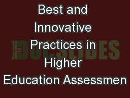 Best and Innovative Practices in Higher Education Assessmen PowerPoint PPT Presentation