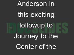 Journey  The Mysterious Island Guide for Educators Young adventurer Sean Anderson in this exciting followup to Journey to the Center of the Earth D  receives a coded distress signal from a mysterious