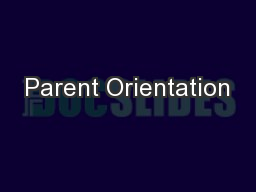 Parent Orientation PowerPoint PPT Presentation