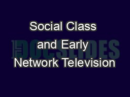 Social Class and Early Network Television PowerPoint PPT Presentation