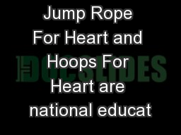 Jump Rope For Heart and Hoops For Heart are national educat