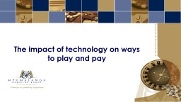 The impact of technology on ways to play and pay