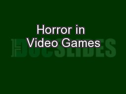 Horror in Video Games PowerPoint PPT Presentation