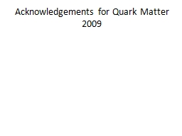 Acknowledgements for Quark Matter 2009
