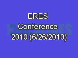 ERES Conference 2010 (6/26/2010)