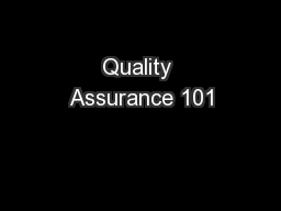 Quality Assurance 101 PowerPoint PPT Presentation