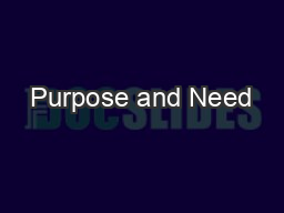 Purpose and Need