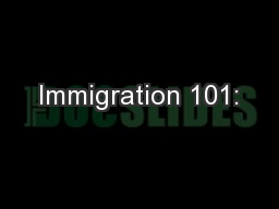 Immigration 101: PowerPoint PPT Presentation