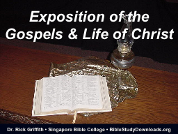 Exposition of the Gospels & Life of Christ