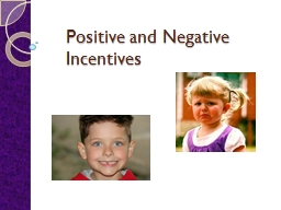Positive and Negative Incentives
