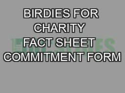 BIRDIES FOR CHARITY  FACT SHEET  COMMITMENT FORM