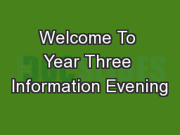 Welcome To Year Three Information Evening