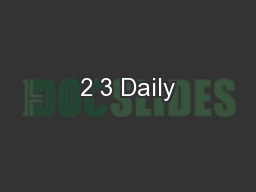 2 3 Daily