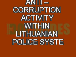 ANTI – CORRUPTION ACTIVITY WITHIN LITHUANIAN POLICE SYSTE
