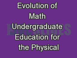 Evolution of Math Undergraduate Education for the Physical PowerPoint PPT Presentation