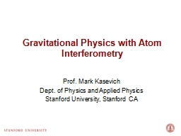 Gravitational Physics with Atom