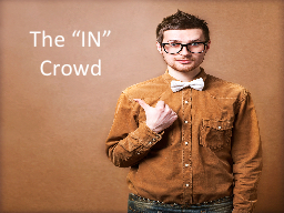 """The """"IN"""" Crowd"""