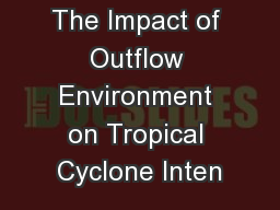 The Impact of Outflow Environment on Tropical Cyclone Inten