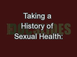 Taking a History of Sexual Health: