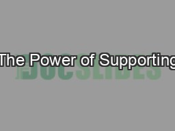 The Power of Supporting