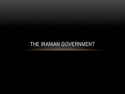 The Iranian Government PowerPoint PPT Presentation