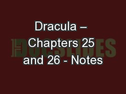 Dracula – Chapters 25 and 26 - Notes
