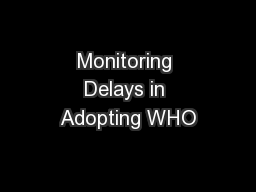 Monitoring Delays in Adopting WHO PowerPoint PPT Presentation
